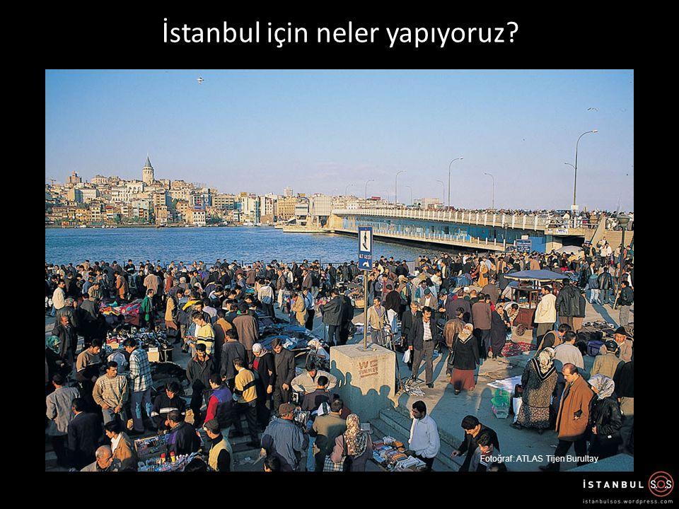 İstanbul için neler yapıyoruz