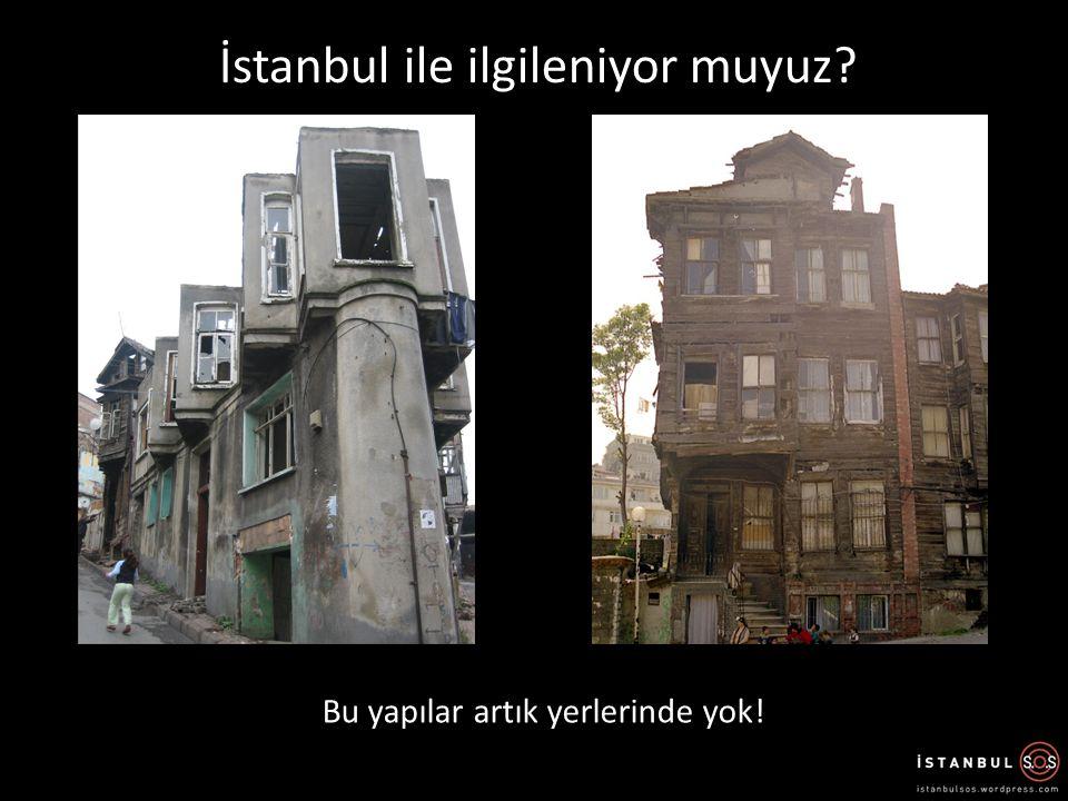 İstanbul ile ilgileniyor muyuz