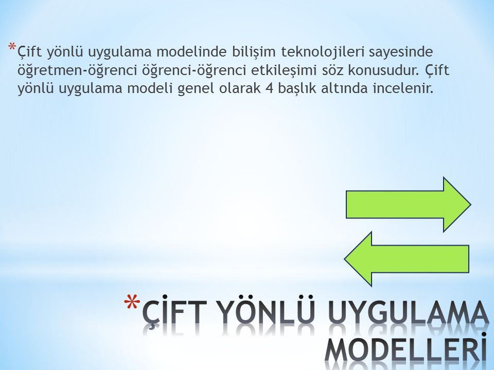 ÇİFT YÖNLÜ UYGULAMA MODELLERİ