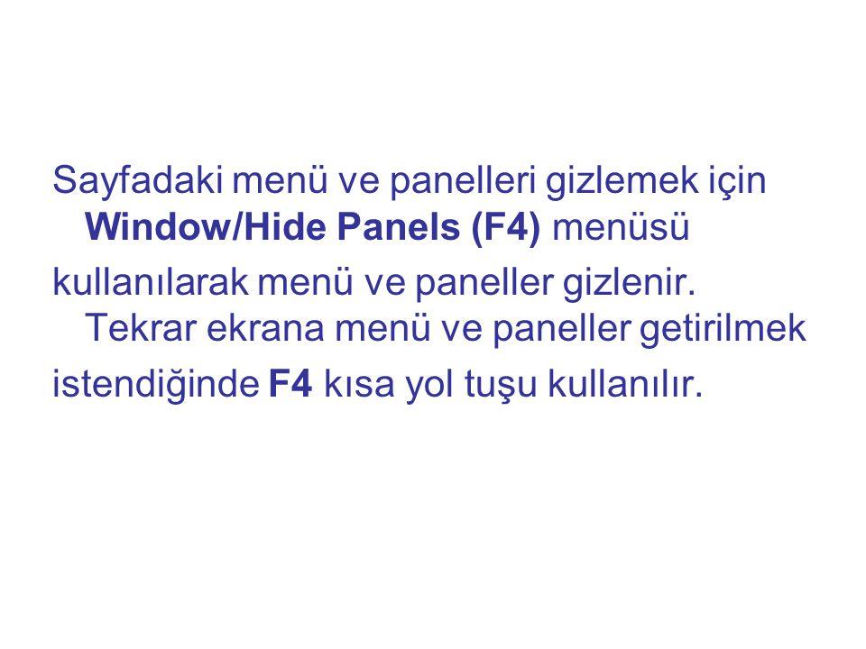 Sayfadaki menü ve panelleri gizlemek için Window/Hide Panels (F4) menüsü