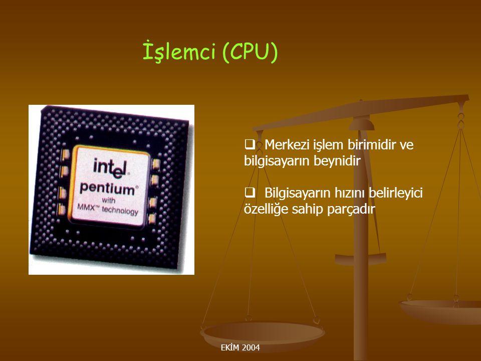 İşlemci (CPU) Merkezi işlem birimidir ve bilgisayarın beynidir