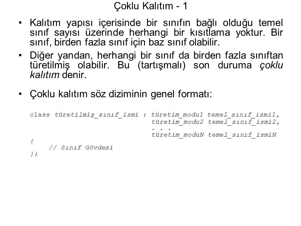 Çoklu kalıtım söz diziminin genel formatı: