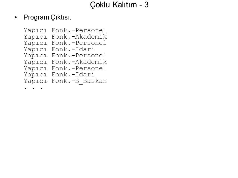 Çoklu Kalıtım - 3 Program Çıktısı: Yapıcı Fonk.-Personel