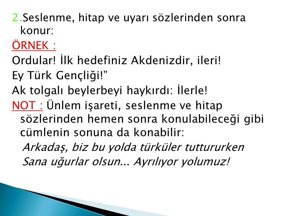 Ordular! İlk hedefiniz Akdenizdir, ileri! Ey Türk Gençliği!
