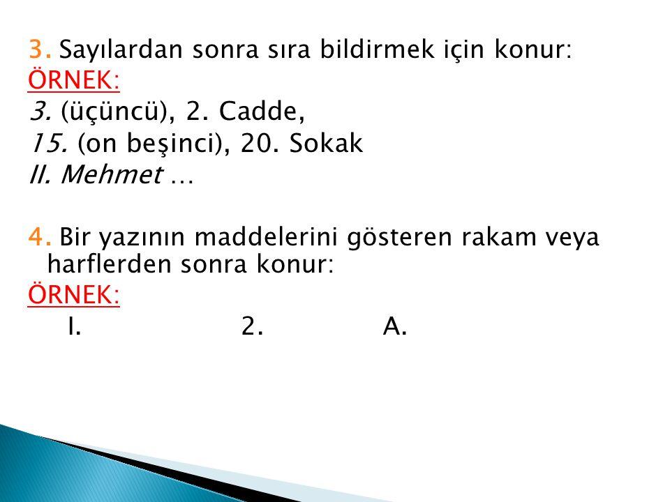 3. (üçüncü), 2. Cadde, 15. (on beşinci), 20. Sokak II. Mehmet …