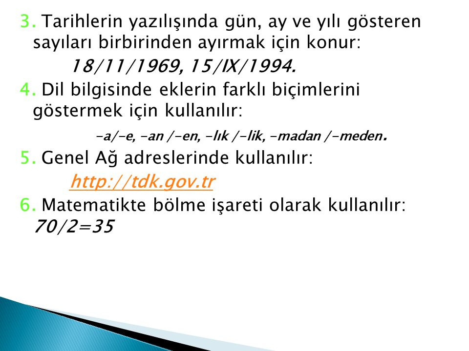 5. Genel Ağ adreslerinde kullanılır: http://tdk.gov.tr