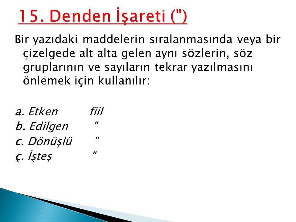 15. Denden İşareti ( )
