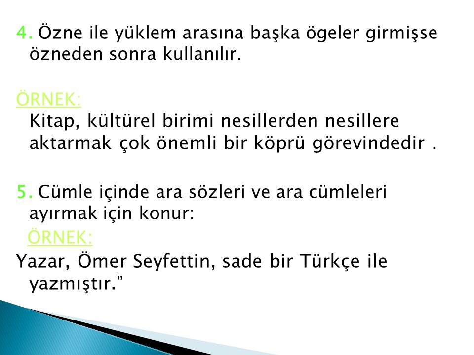 Yazar, Ömer Seyfettin, sade bir Türkçe ile yazmıştır.