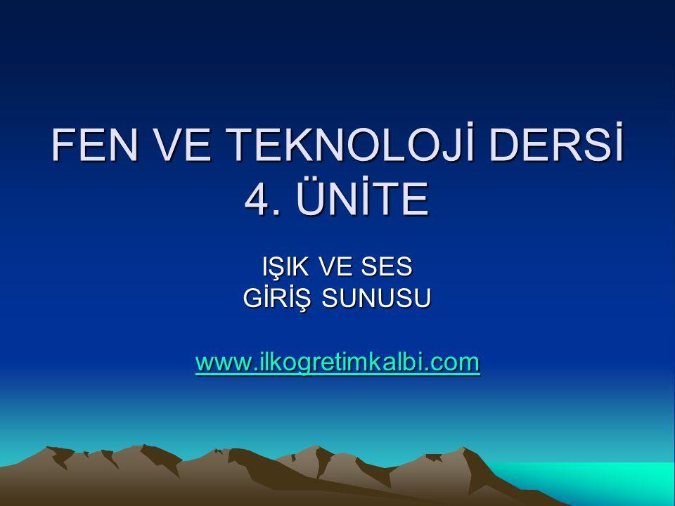 FEN VE TEKNOLOJİ DERSİ 4. ÜNİTE