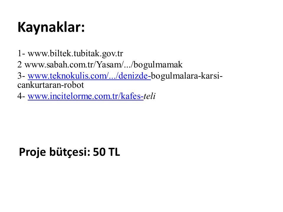 Kaynaklar: 1- www.biltek.tubitak.gov.tr