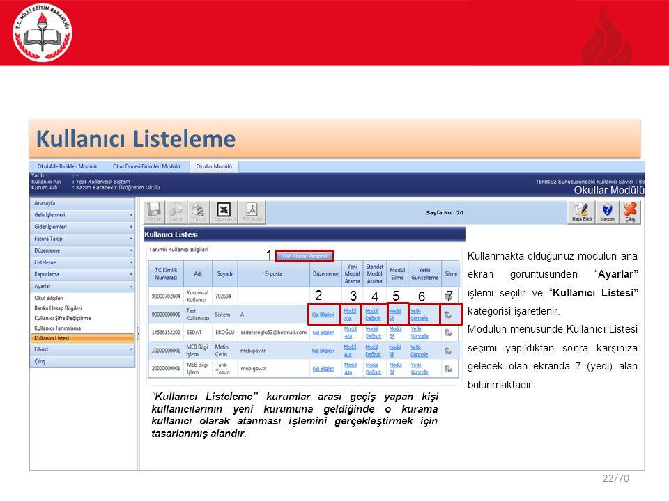 Kullanıcı Listeleme 1. Kullanmakta olduğunuz modülün ana ekran görüntüsünden Ayarlar işlemi seçilir ve Kullanıcı Listesi kategorisi işaretlenir.