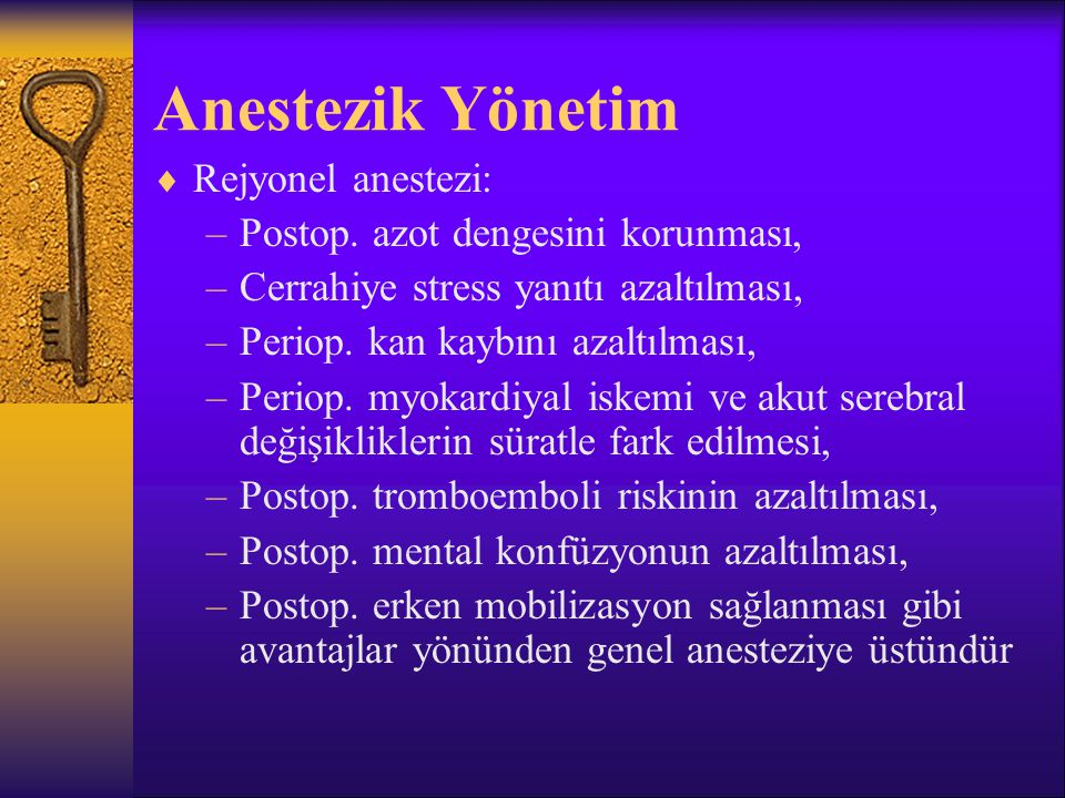 Anestezik Yönetim Rejyonel anestezi: Postop. azot dengesini korunması,