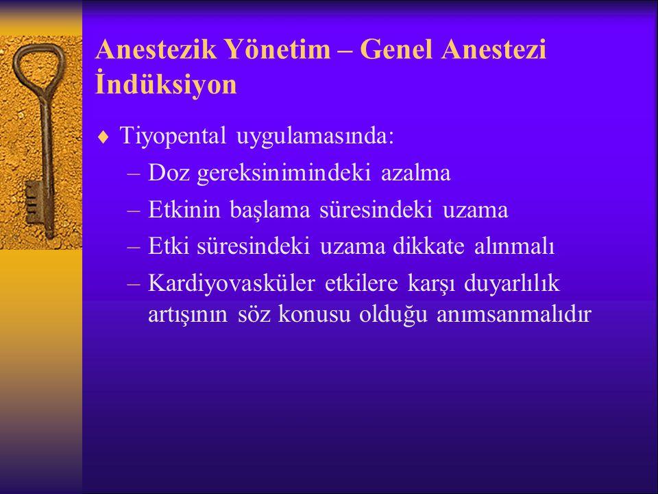 Anestezik Yönetim – Genel Anestezi İndüksiyon