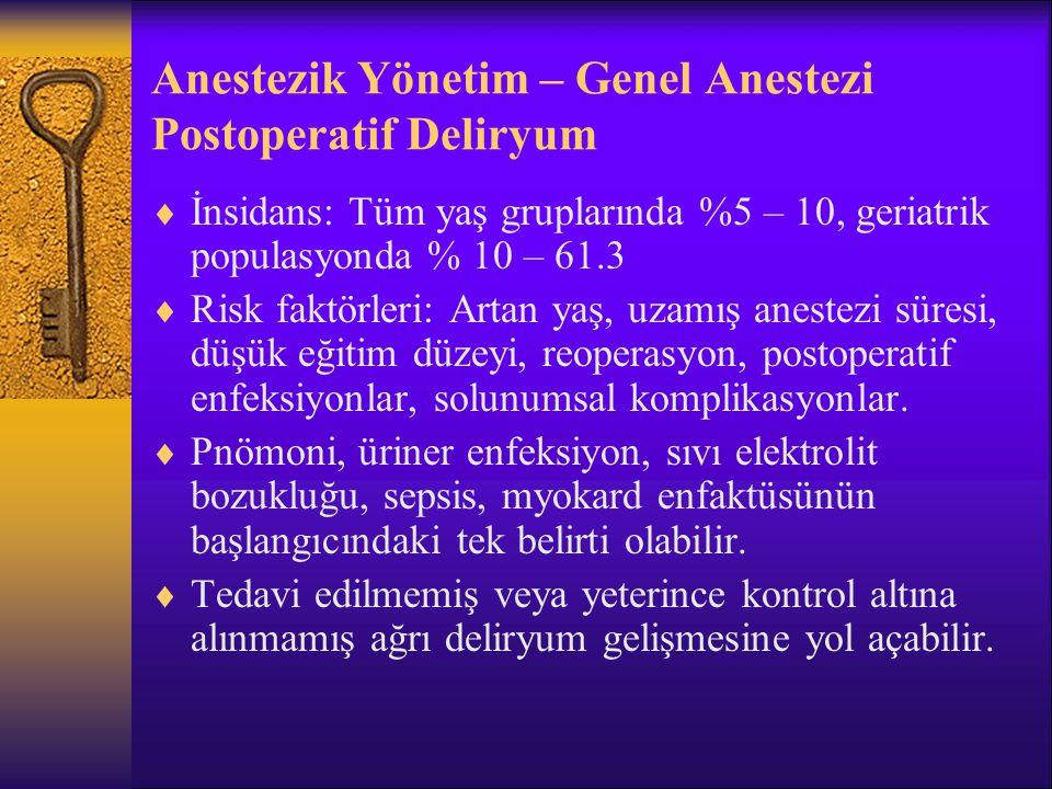 Anestezik Yönetim – Genel Anestezi Postoperatif Deliryum