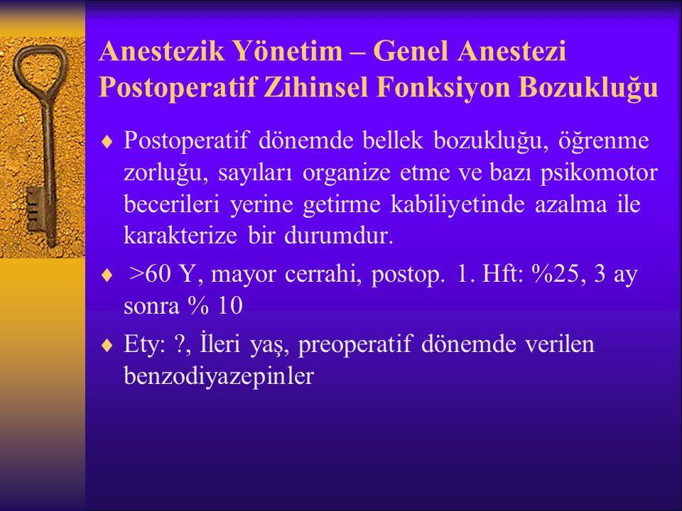 Anestezik Yönetim – Genel Anestezi Postoperatif Zihinsel Fonksiyon Bozukluğu