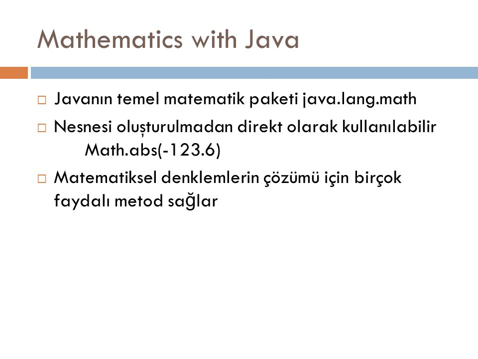 Mathematics with Java Javanın temel matematik paketi java.lang.math