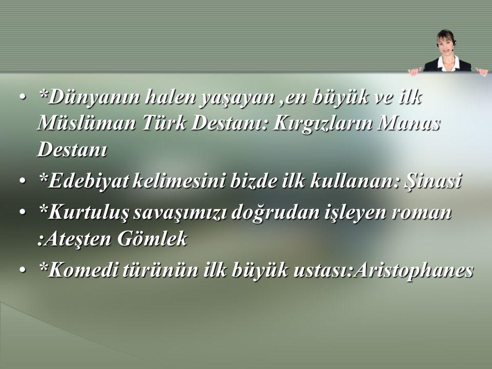 *Dünyanın halen yaşayan ,en büyük ve ilk Müslüman Türk Destanı: Kırgızların Manas Destanı