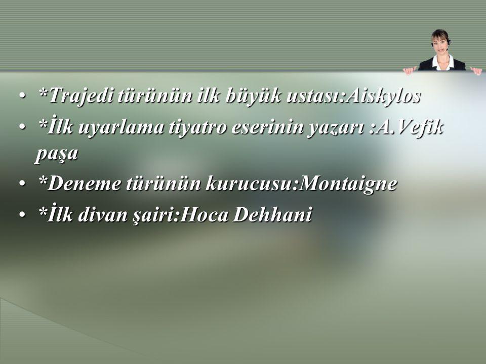 *Trajedi türünün ilk büyük ustası:Aiskylos