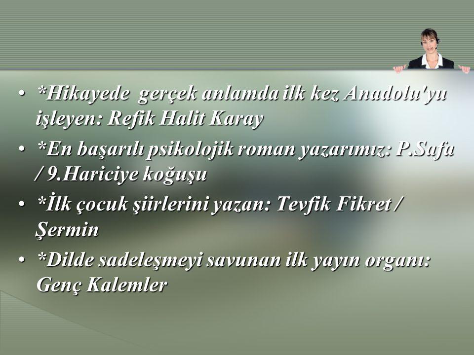 *Hikayede gerçek anlamda ilk kez Anadolu yu işleyen: Refik Halit Karay