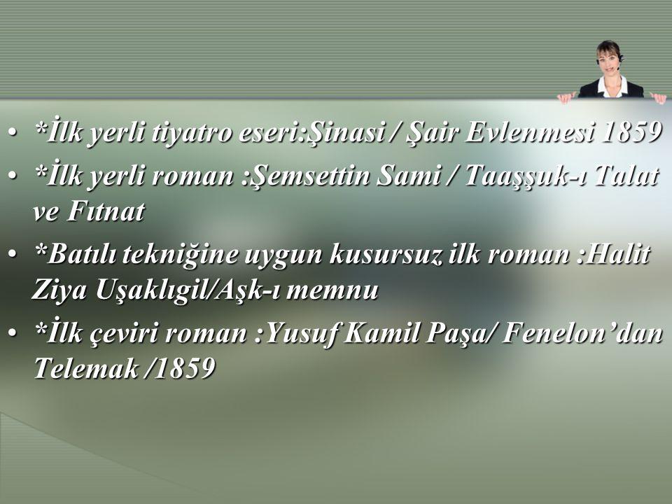 *İlk yerli tiyatro eseri:Şinasi / Şair Evlenmesi 1859