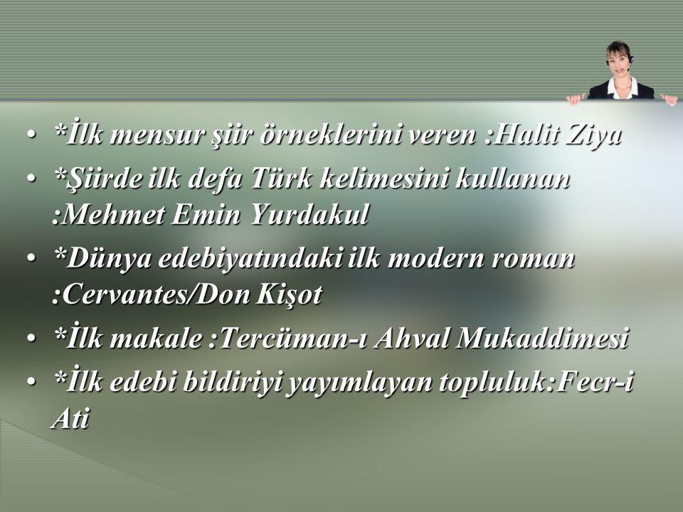 *İlk mensur şiir örneklerini veren :Halit Ziya