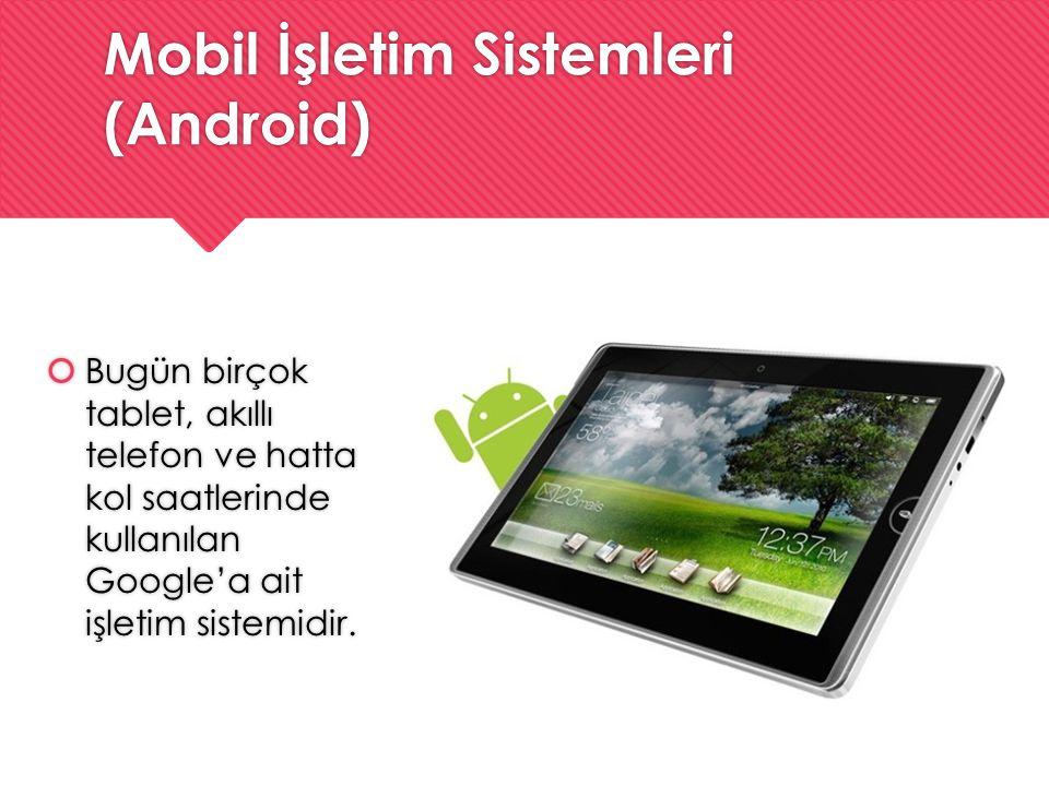 Mobil İşletim Sistemleri (Android)