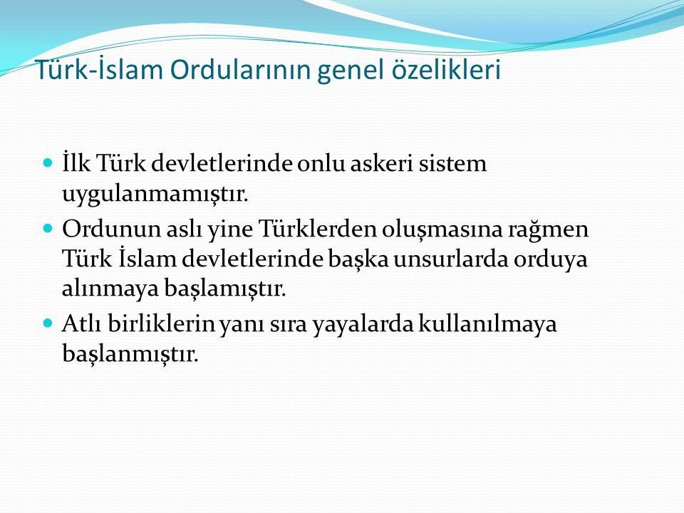Türk-İslam Ordularının genel özelikleri