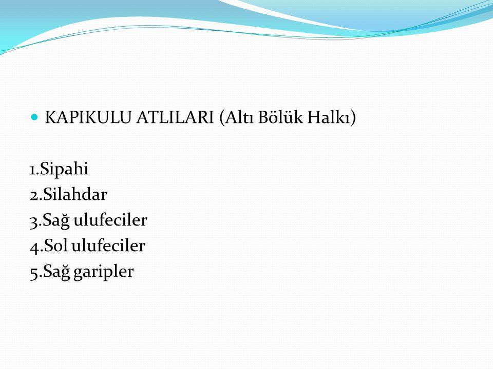 KAPIKULU ATLILARI (Altı Bölük Halkı)