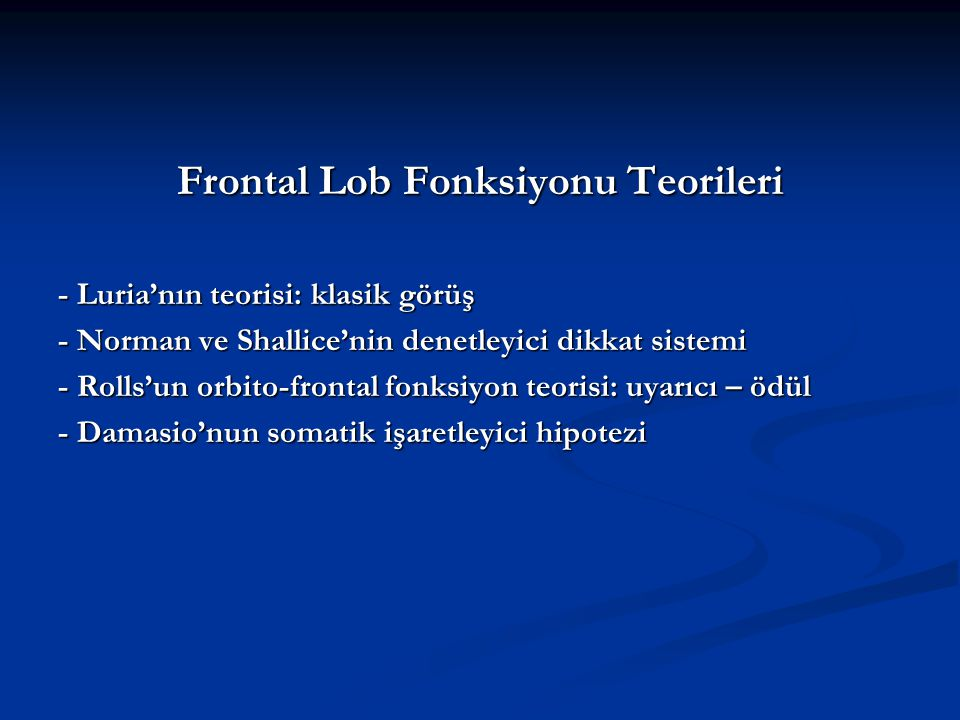 Frontal Lob Fonksiyonu Teorileri