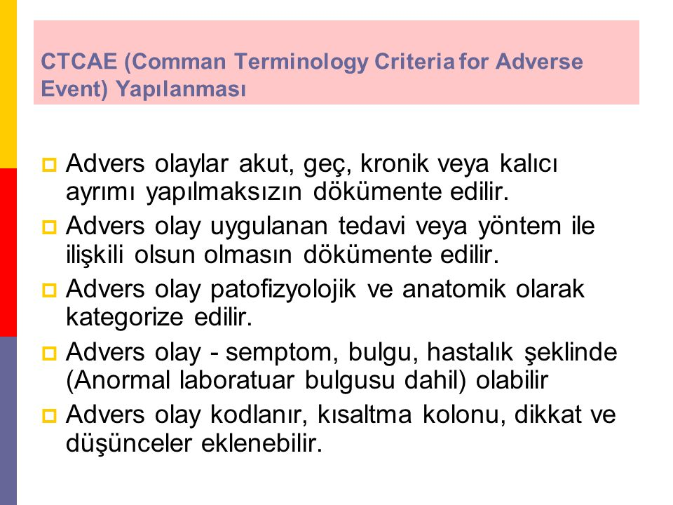 CTCAE (Comman Terminology Criteria for Adverse Event) Yapılanması
