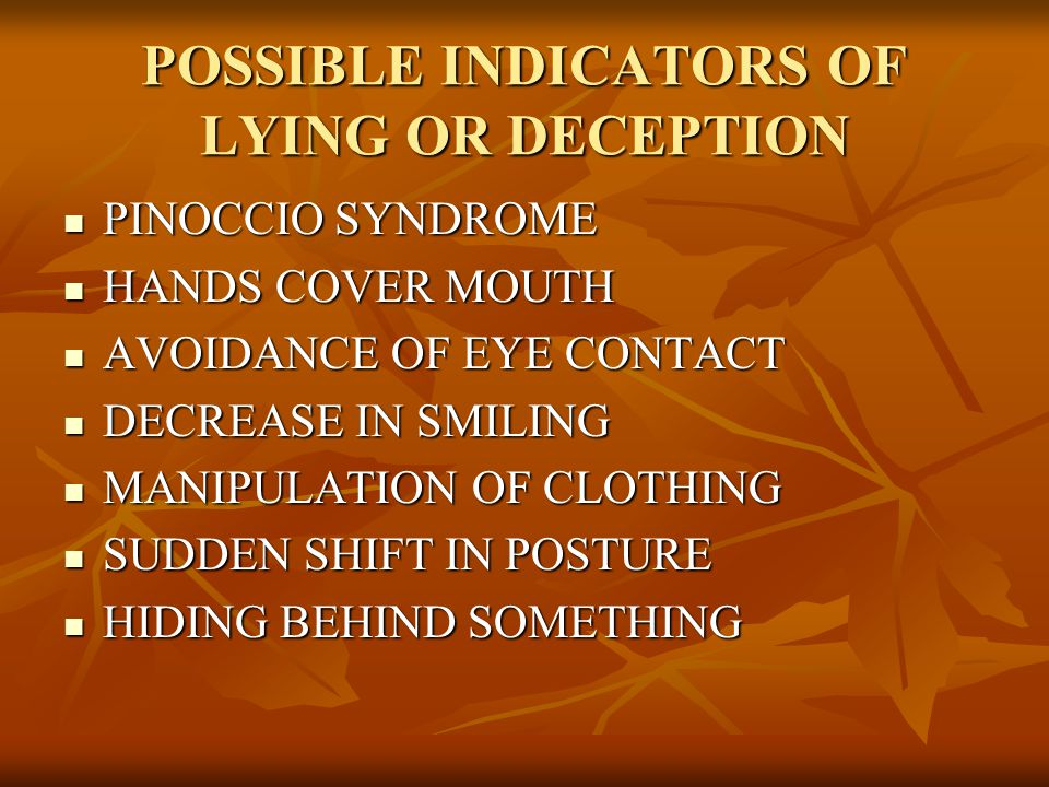 POSSIBLE INDICATORS OF LYING OR DECEPTION