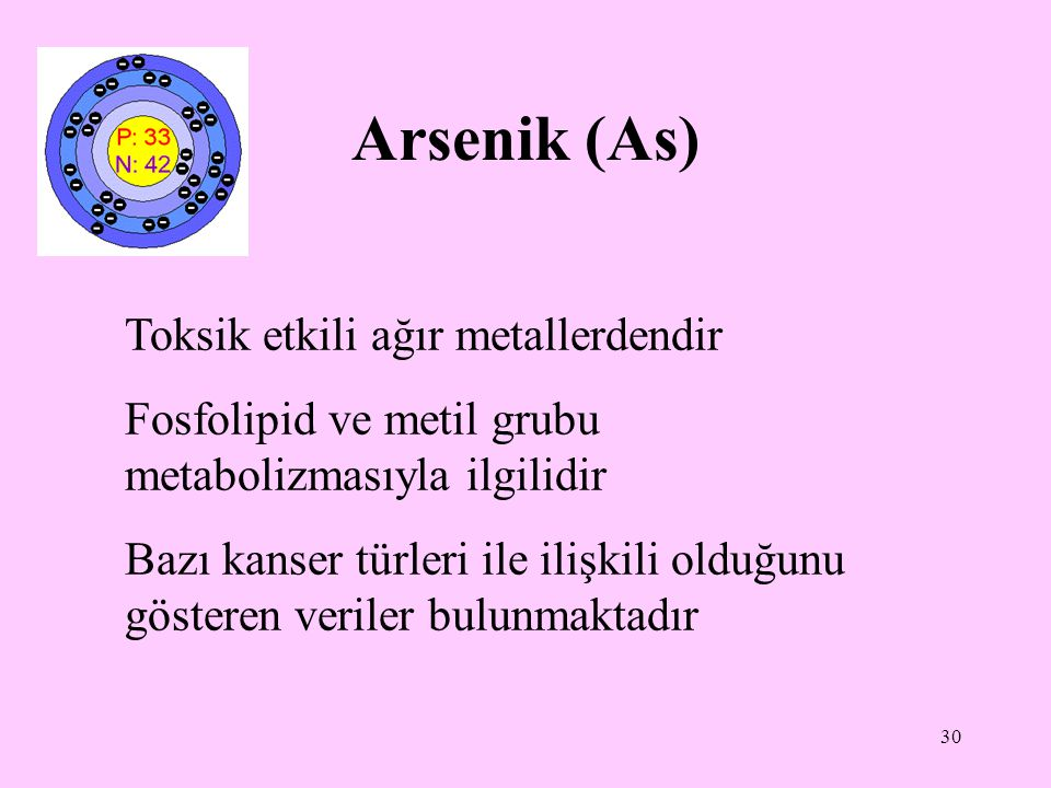 Arsenik (As) Toksik etkili ağır metallerdendir