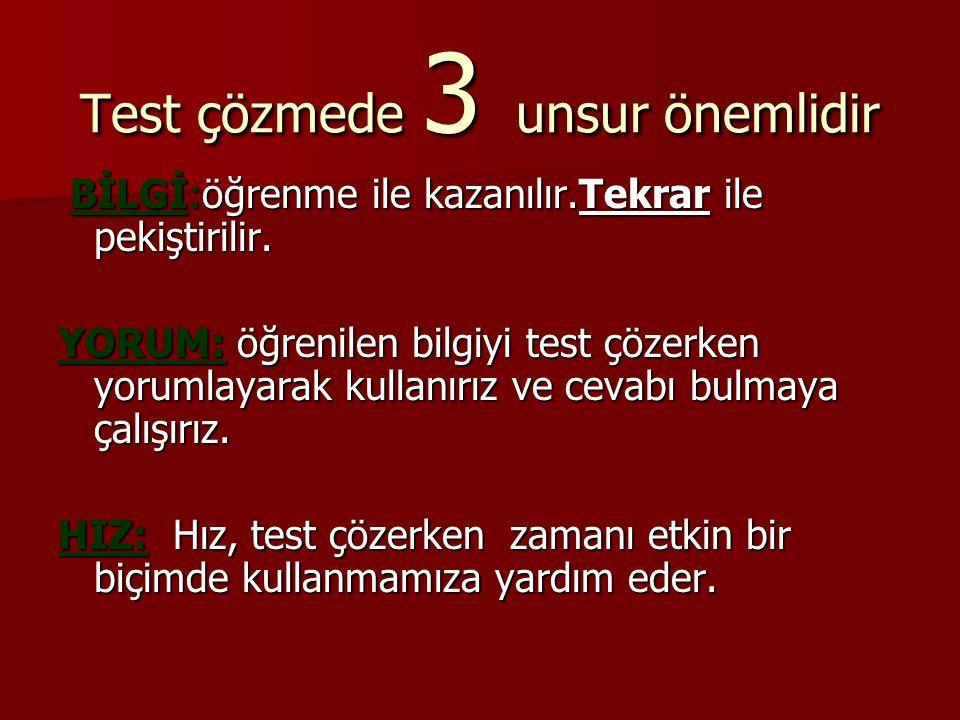 Test çözmede 3 unsur önemlidir