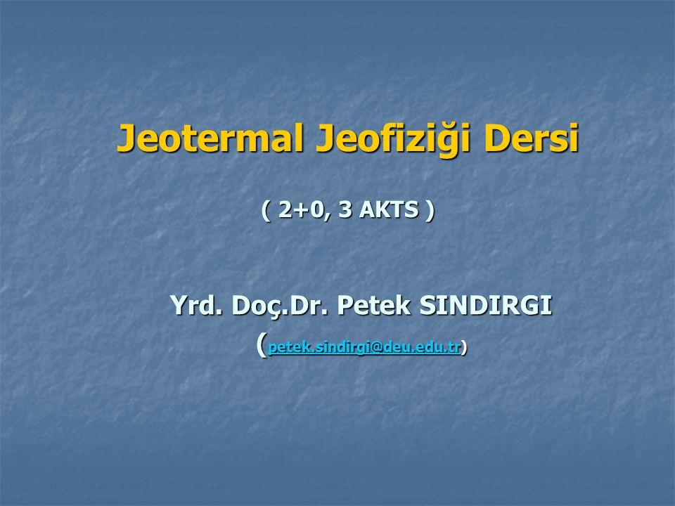 Jeotermal Jeofiziği Dersi ( 2+0, 3 AKTS )
