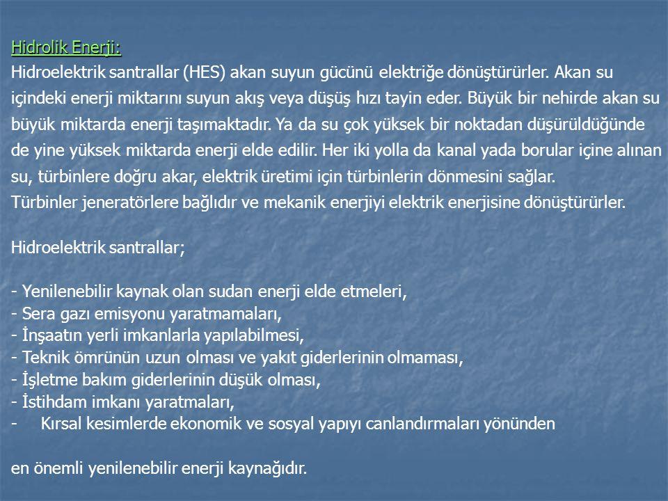 Hidrolik Enerji: Hidroelektrik santrallar (HES) akan suyun gücünü elektriğe dönüştürürler. Akan su.