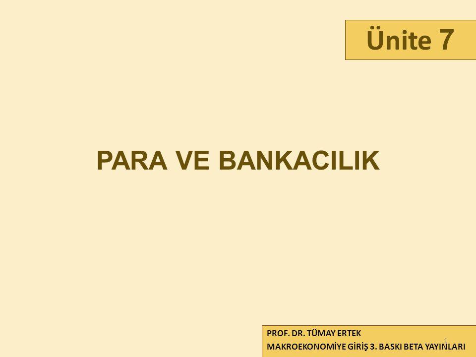 Ünite 7 PARA VE BANKACILIK PROF. DR. TÜMAY ERTEK