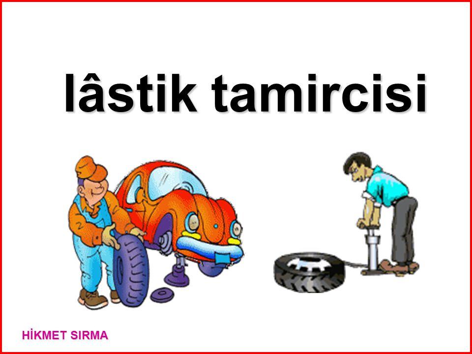 lâstik tamircisi HİKMET SIRMA