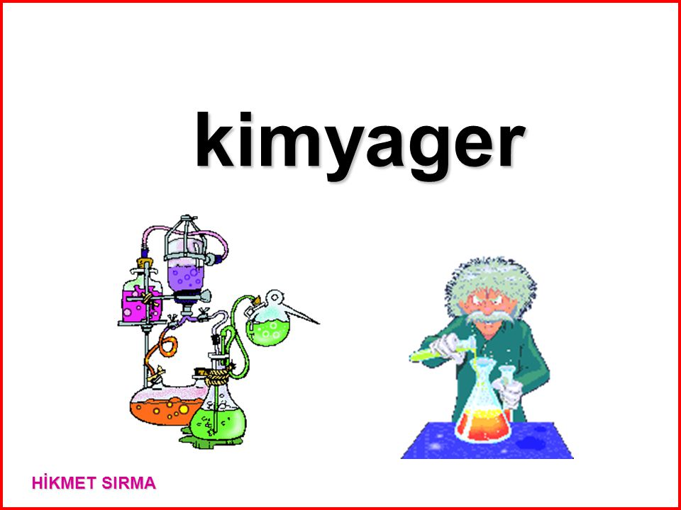 kimyager HİKMET SIRMA