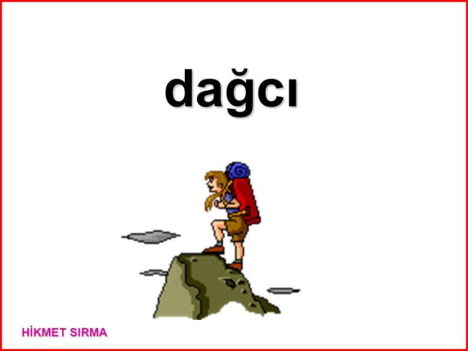 dağcı HİKMET SIRMA