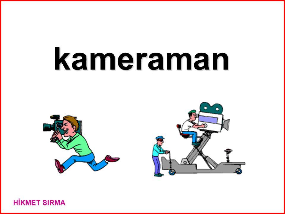 kameraman HİKMET SIRMA