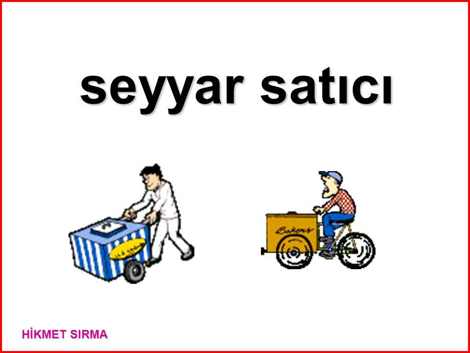 seyyar satıcı HİKMET SIRMA