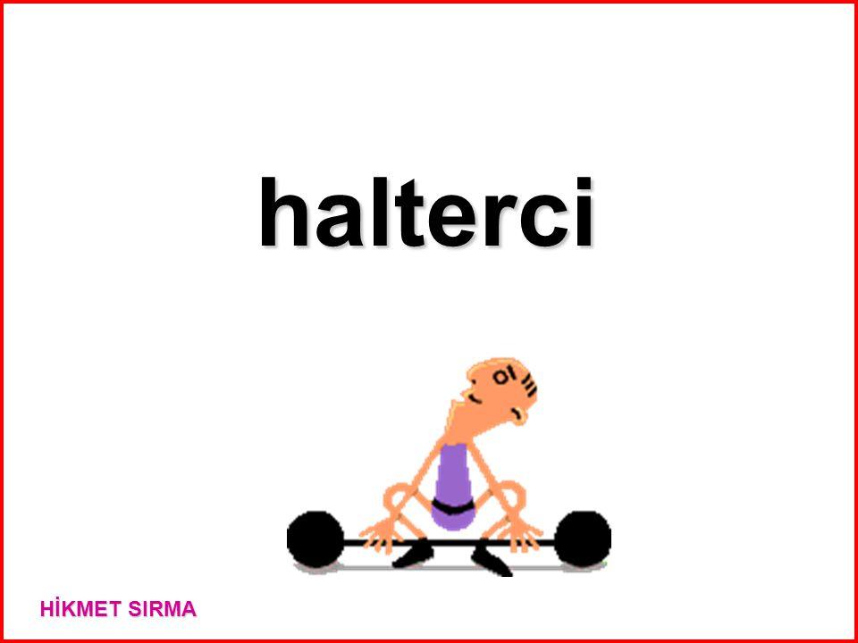 halterci HİKMET SIRMA