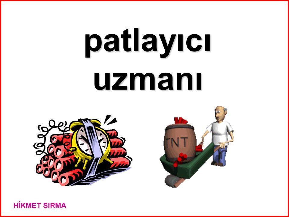 patlayıcı uzmanı HİKMET SIRMA