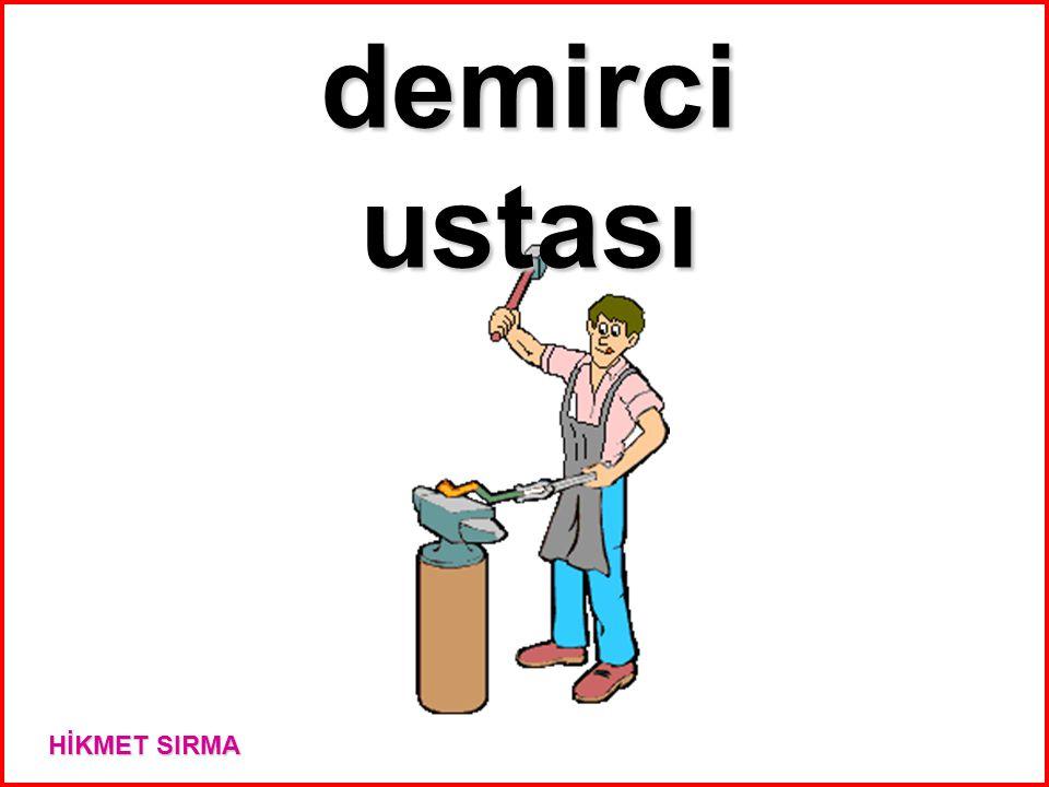 demirci ustası HİKMET SIRMA