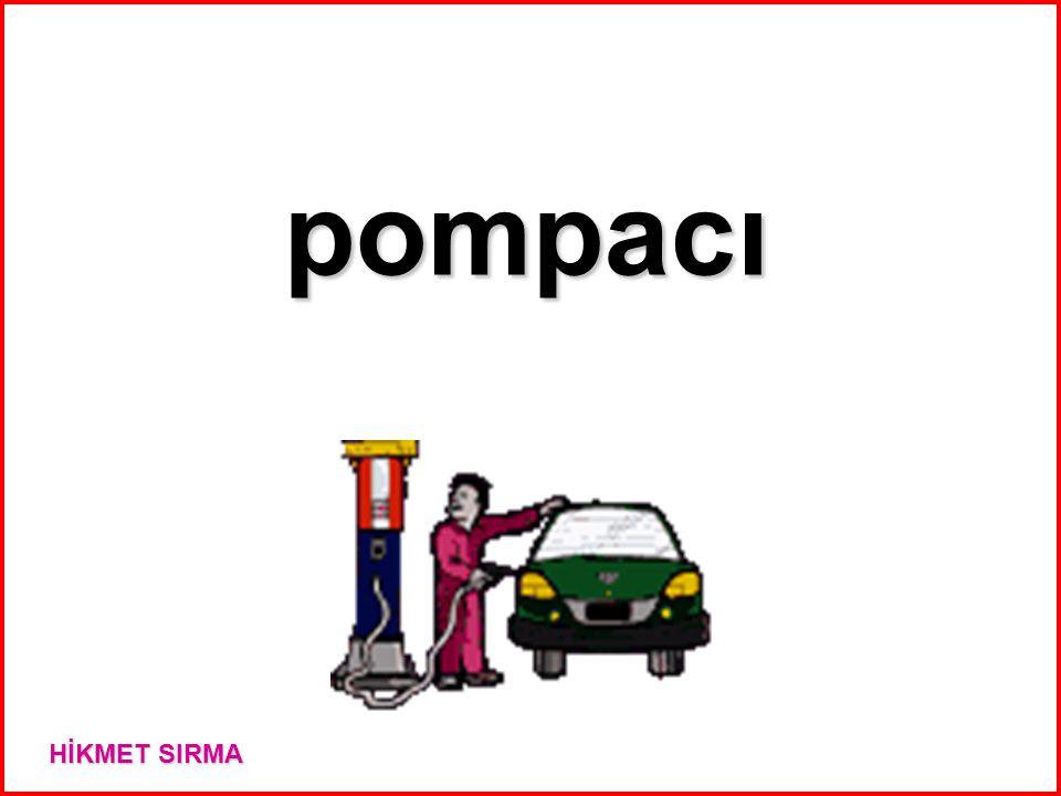 pompacı HİKMET SIRMA