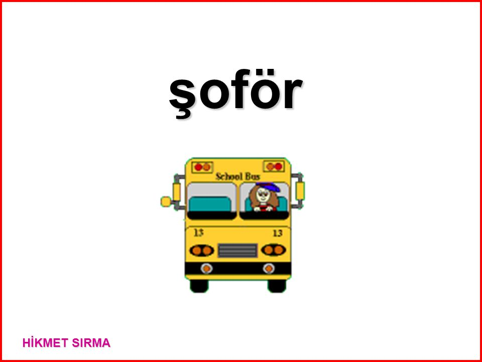 şoför HİKMET SIRMA