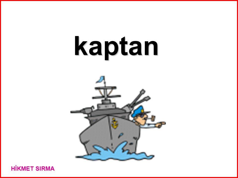 kaptan HİKMET SIRMA
