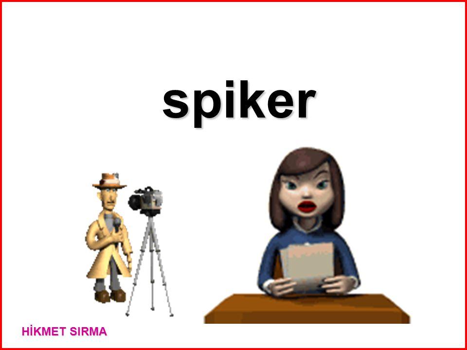 spiker HİKMET SIRMA