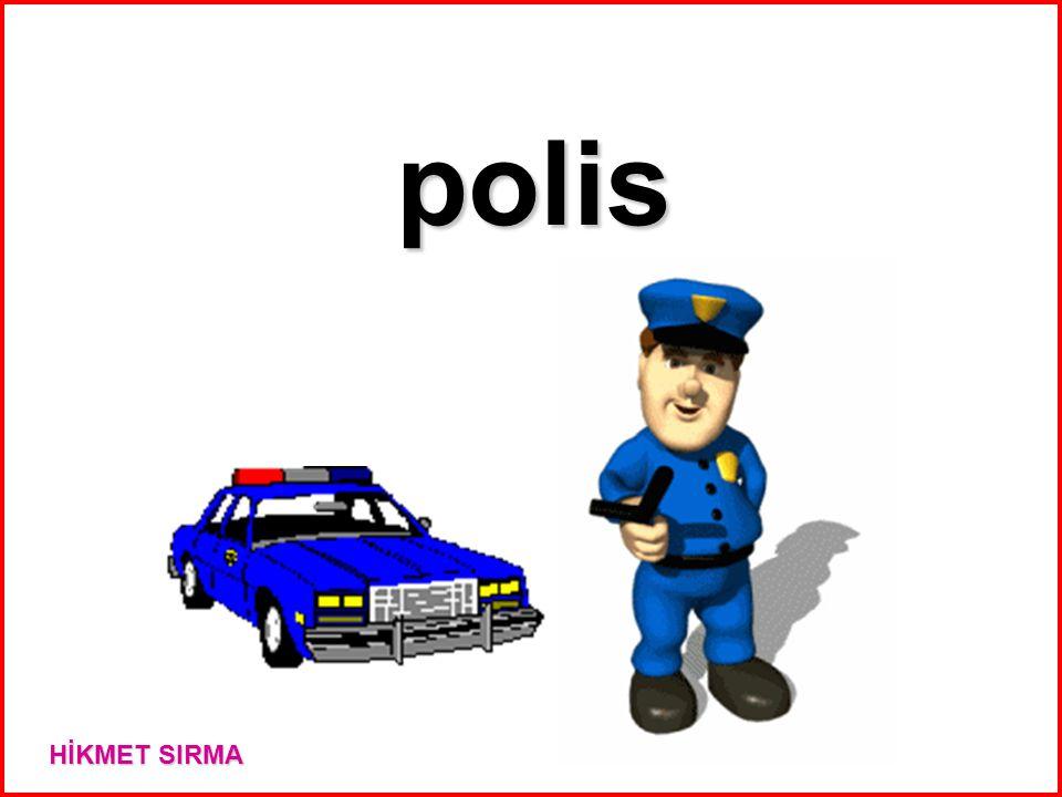 polis HİKMET SIRMA
