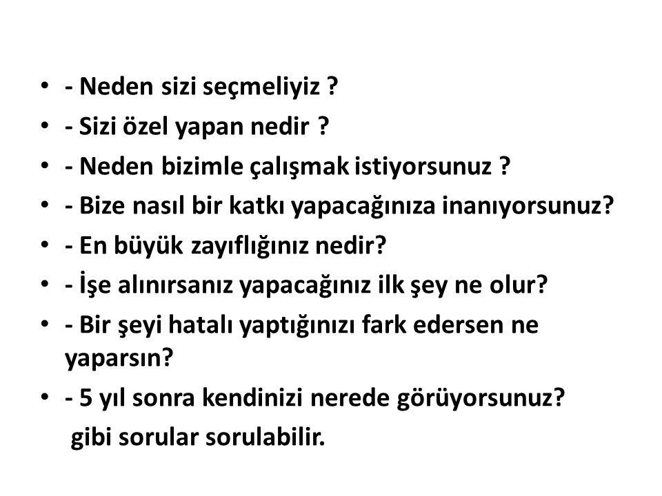 - Neden sizi seçmeliyiz